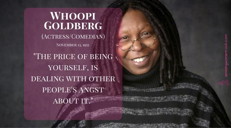 Whoopi Goldberg (Actress/Comedian/Activist)