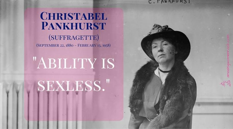 Christabel Pankhurst (Suffragette/ Political Activist)