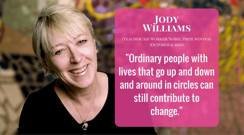 Jody Williams (Teacher/Aid Worker/1997 Nobel Peace Prize Winner)