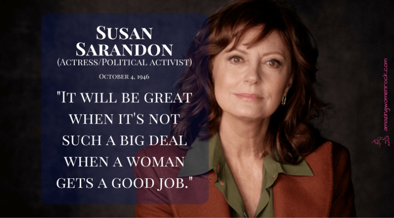 Susan Sarandon (Actress/Political Activist)