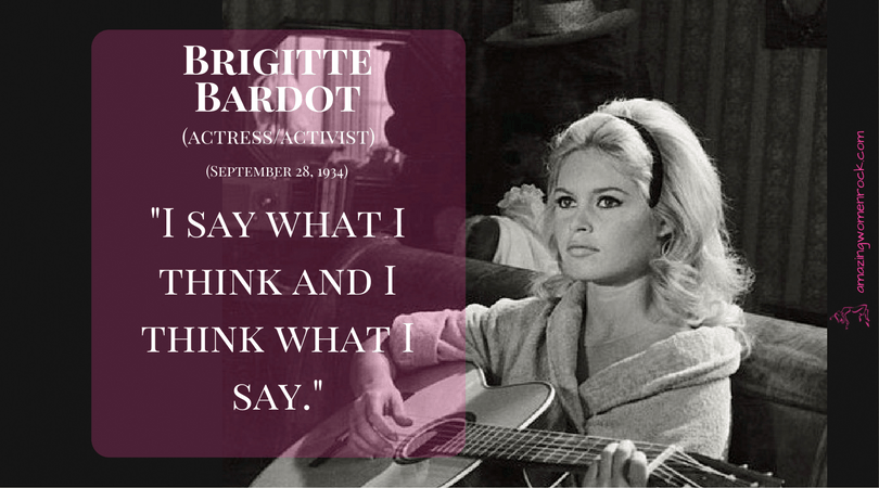 Brigitte Bardot (Actress/Activist)