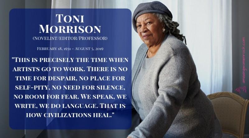 Toni Morrison (Author/Nobel Prize Winner/Pulitzer Prize Winner)